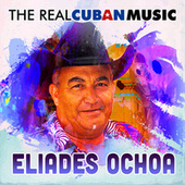 The Real Cuban Music (Remasterizado) de Eliades Ochoa