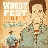 Woody Fest on the Mount: An Evening of Guthrie Tunes & Stories with Jake Speed (Live) de Jake Speed
