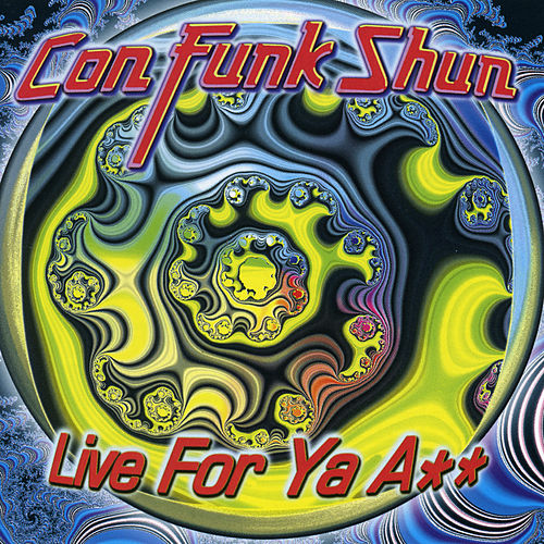 Live for Ya Ass by Con Funk Shun