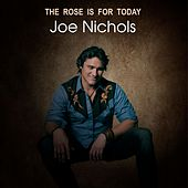 The Rose is For Today von Joe Nichols