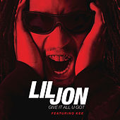 Give It All U Got by Lil Jon