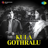 Kula Gothralu (Original Motion Picture Soundtrack) de Various Artists