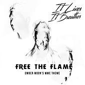 Free the Flame (Ember Moon's WWE Theme) by It Lives, It Breathes