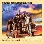 Ridley Bent and the Killer Tumbleweeds by Ridley Bent