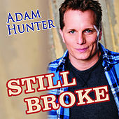 Still Broke by Adam Hunter