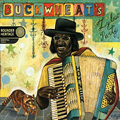Buckwheat's Zydeco Party (Deluxe Edition) by Buckwheat Zydeco