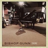 Shine von Bishop Gunn