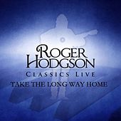 Take the Long Way Home by Roger Hodgson