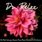 The Most Relaxing Classical Piano Music Collection in The Universe by Dr. Relax