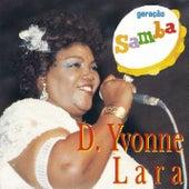 Geração samba de D. Yvonne Lara