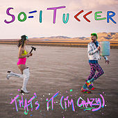 That's It (I'm Crazy) di Sofi Tukker