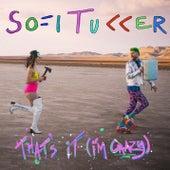 That's It (I'm Crazy) de Sofi Tukker