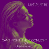 Can't Fight the Moonlight (Re-Imagined) (Live) von LeAnn Rimes