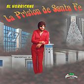 La Prision de Santa Fe de Al Hurricane