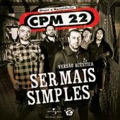 Ser Mais Simples (Versão Acústica) by CPM22