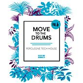 Move to the Drums, Vol. 6 by Various Artists