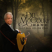 Deep Dark Hollow Road by Del McCoury