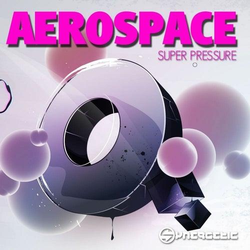 Super Pressure by Aerospace