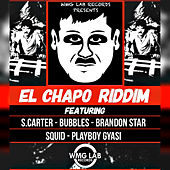 WMG Lab Records Presents: El Chapo Riddim by Various Artists