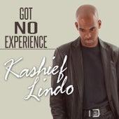 Got No Experience by Kashief Lindo