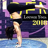 Lounge Yoga 2018 - Easy Listening Lounge Playlist for Yoga, Fitness, Pilates and Jogging by Fitness Chillout Lounge Workout