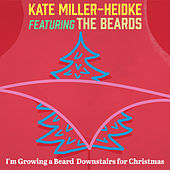 I'm Growing a Beard Downstairs for Christmas von Kate Miller-Heidke