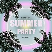 The Best of Summer Party Anthems by Various Artists