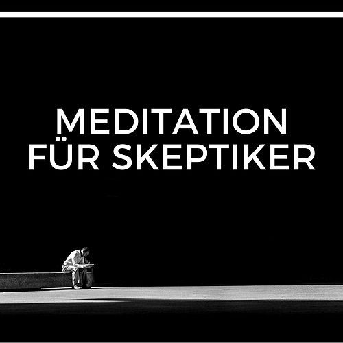 Meditation für Skeptiker - Klaviermusik CD für Erwachsene by Klaviermusik Entspannen