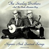 Hymns And Sacred Songs (Remastered 2018) von The Stanley Brothers