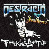 Fucking Shut Up by Destructo