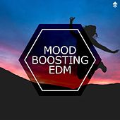 Mood Boosting EDM by Various Artists
