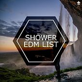 Shower EDM List by Various Artists