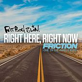 Right Here, Right Now (Friction One in the Jungle Remix) di Fatboy Slim
