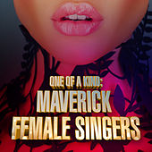 One of a Kind: Maverick Female Singers von Various Artists