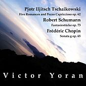 Victor Yoran plays Tschaikowski, R. Schumann and Chopin by Various Artists