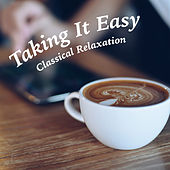 Taking It Easy: Classical Music by Royal Philharmonic Orchestra