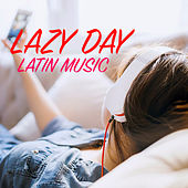 Lazy Day Latin Music by Various Artists