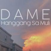 Hanggang Sa Muli by Dame