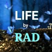 Life by rad.
