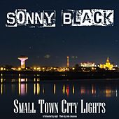 Small Town City Lights by Sonny Black