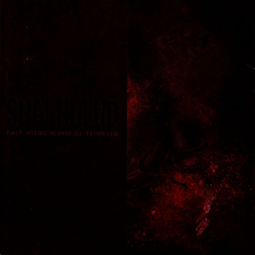That Within Blood Ill Tempered by Shai Hulud