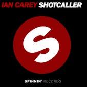 Shot Caller (Remixes) by Ian Carey
