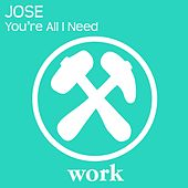 You're All I Need de Jose
