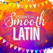 Essential Smooth Latin by Various Artists
