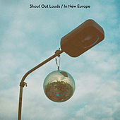 In New Europe by Shout Out Louds