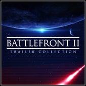 Star Wars Battlefront II Trailer Collection (Cover Versions) de L'orchestra Cinematique