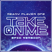Take On Me - Ready Player One (Epic Orchestra Version) von Alala