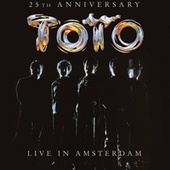 Live in Amsterdam (25th Anniversary) by Toto