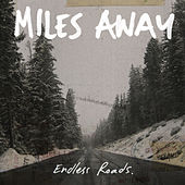 Endless Roads by Miles Away