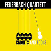 Knights and Fools de Feuerbach Quartett